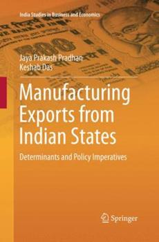 Paperback Manufacturing Exports from Indian States: Determinants and Policy Imperatives Book