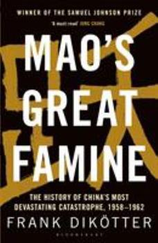 Mao's Great Famine: The History Of China's Most Devastating Catastrophe, 1958-1962 - Book #1 of the People's Trilogy