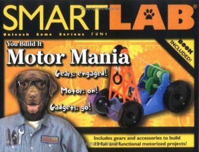 You Build It: Motor Mania (Smartlab) 1932855343 Book Cover