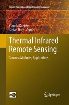 Paperback Thermal Infrared Remote Sensing: Sensors, Methods, Applications Book