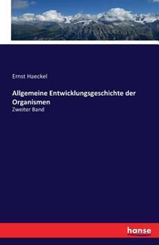 Paperback Allgemeine Entwicklungsgeschichte der Organismen: Zweiter Band [German] Book
