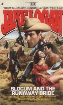 Slocum and the Runaway Bride - Book #313 of the Slocum