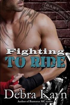 Fighting To Ride - Book #5 of the Bantorus MC