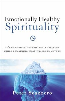 Paperback Emotionally Healthy Spirituality: It's Impossible to Be Spiritually Mature, While Remaining Emotionally Immature Book