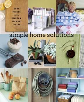 Simple Home Solutions: Good Things with Martha Stewart Living 1400054850 Book Cover