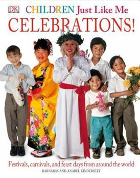 Children Just Like Me: Celebrations! - Book  of the Children Just Like Me