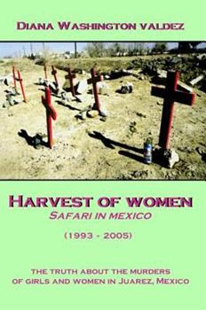 Harvest of Women: Safari in Mexico 1424312884 Book Cover