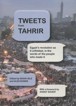 Tweets from Tahrir 1935928457 Book Cover