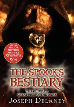 The Spook's Bestiary: The Guide to Creatures of the Dark 0062081152 Book Cover
