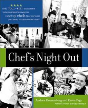 Chef's Night Out: From Four-Star Restaurants to Neighborhood Favorites: 100 Top Chefs Tell You Where (and How!) to Enjoy America's Best 0471363456 Book Cover