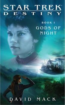 Destiny, Book I: Gods of Night (Star Trek) - Book #1 of the Star Trek: Destiny