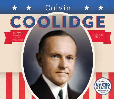 Calvin Coolidge - Book  of the United States Presidents *2017*