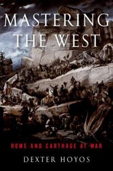 Paperback Mastering the West: Rome and Carthage at War Book