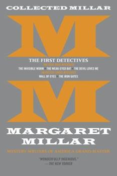 Collected Millar: The First Detectives: The Invisible Worm; The Weak-Eyed Bat; The Devil Loves Me; Wall of Eyes; The Iron Gates 1681990318 Book Cover