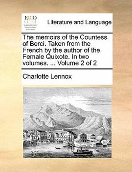 Paperback The Memoirs of the Countess of Berci. Taken from the French by the Author of the Female Quixote. in Two Volumes. ... Volume 2 of 2 Book