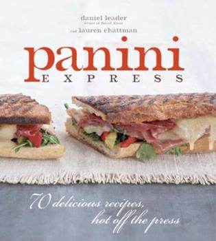 Panini Express: 70 Delicious Recipes Hot Off the Press 1561589608 Book Cover