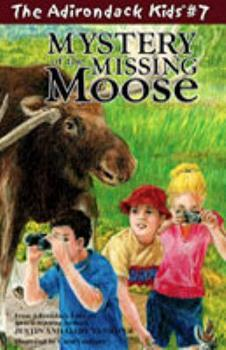 Mystery of the Missing Moose (The Adirondack Kids, Vol. 7) - Book #7 of the Adirondack Kids