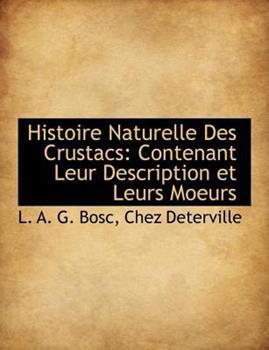 Paperback Histoire Naturelle des Crustacs : Contenant Leur Description et Leurs Moeurs Book