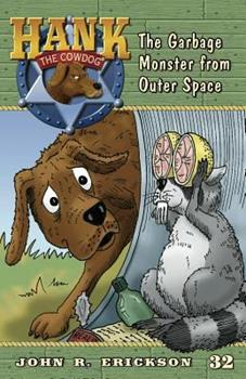 The Garbage Monster from Outer Space - Book #32 of the Hank the Cowdog