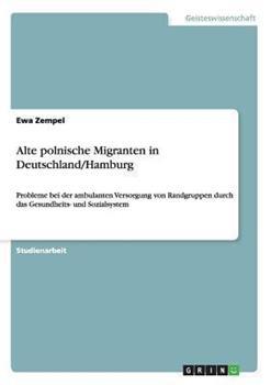Paperback Alte Polnische Migranten in Deutschland/Hamburg [German] Book