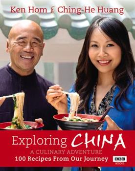 Exploring China: A Culinary Adventure: 100 recipes from our journey 1849904987 Book Cover