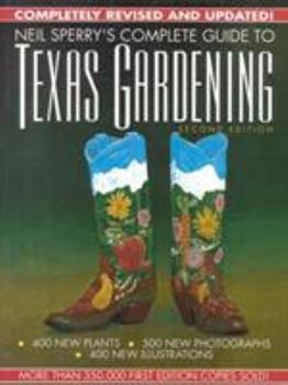 Neil Sperry's Complete Guide to Texas Gardening 0878333223 Book Cover