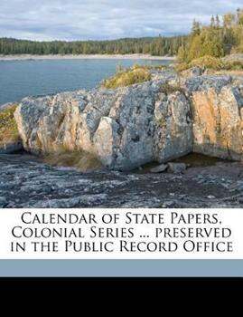 Paperback Calendar of State Papers, Colonial Series Preserved in the Public Record Office Book