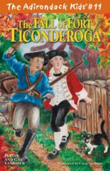 The Fall of Fort Ticonderoga - Book #11 of the Adirondack Kids