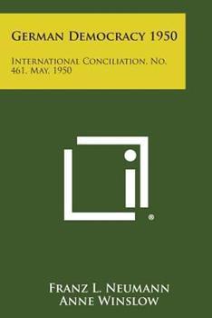 Paperback German Democracy 1950: International Conciliation, No. 461, May, 1950 Book