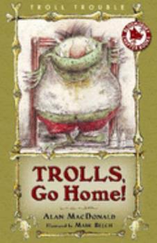 Trolls, Go Home! 1599900785 Book Cover