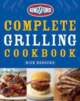 Kingsford Complete Grilling Cookbook 0470079142 Book Cover