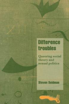 Paperback Difference Troubles: Queering Social Theory and Sexual Politics Book