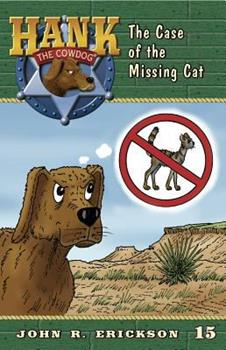 The Case of the Missing Cat - Book #15 of the Hank the Cowdog