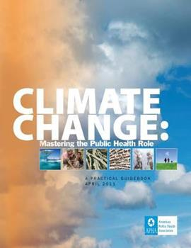 Climate Change: Mastering the Public Health Role 1494725185 Book Cover
