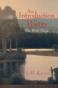 Paperback An Introduction to Poetry: The River Sings Book