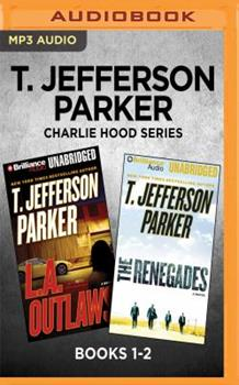 T. Jefferson Parker Charlie Hood Series: Books 1-2: L.A. Outlaws  The Renegades 1536674982 Book Cover