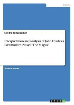 Paperback Interpretation and Analysis of John Fowles's Postmodern Novel The Magus [German] Book