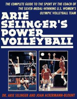 Paperback Arie Selenger's Power Volleyball : The Complete Guide to the Sport by the Coach of the Silver Medal Book