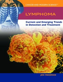 Lymphoma: Current And Emerging Trends In Detection And Treatment (Cancer And Modern Science) 1404203893 Book Cover