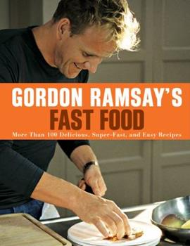 Gordon Ramsay's Fast Food 1554700647 Book Cover