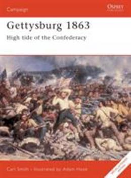 Gettysburg 1863: High Tide of the Confederacy (Campaign) - Book #52 of the Osprey Campaign