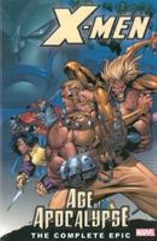X-Men: The Complete Age of Apocalypse Epic, Book 1 - Book  of the Marvel Complete Epic