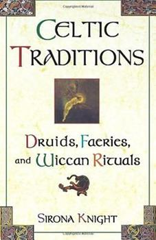 Celtic Traditions Druids Faeries And Book By Sirona Knight
