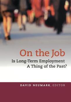 Hardcover On the Job: Is Long-Term Employment a Thing of the Past? Book