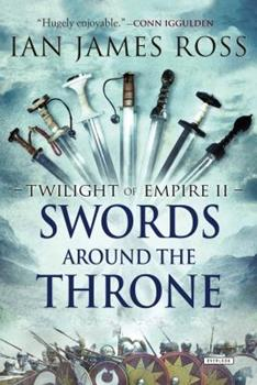 Swords Around the Throne - Book #2 of the Twilight of Empire