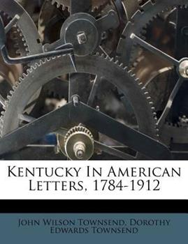 Paperback Kentucky in American Letters, 1784-1912 Book