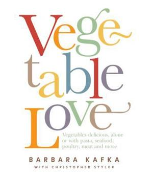 Vegetable Love: A Book for Cooks 1579651682 Book Cover
