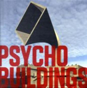 Psycho Buildings 1853322687 Book Cover