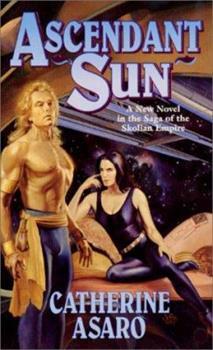 Ascendant Sun - Book #5 of the Saga of the Skolian Empire