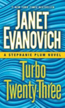Turbo Twenty-Three - Book #23 of the Stephanie Plum